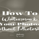 how+to+watermark+your+photos