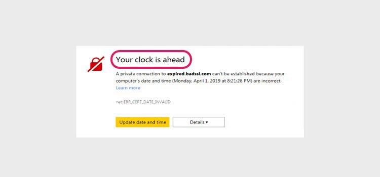 رفع ارور YOUR CLOCK IS BEHIND / AHEAD در گوگل کروم چگونه است؟   کمک رایانه