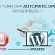 rayanekomak-How-to-turn-off-automatic-updates-WordPress